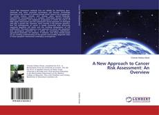 Buchcover von A New Approach to Cancer Risk Assessment: An Overview