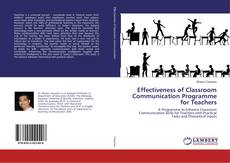 Bookcover of Effectiveness of Classroom Communication Programme for Teachers