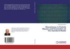 Bookcover of Discreteness in Particle Masses and Parameters of the Standard Model