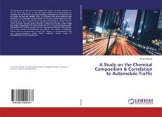 Bookcover of A Study on the Chemical Composition & Correlation to Automobile Traffic