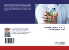 Bookcover of Indirect Speech Acts: A Connotative Tool
