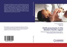 Bookcover of Child pneumonia in the Western Pacific region