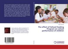 The effect of School Feeding Program on school performance of children的封面