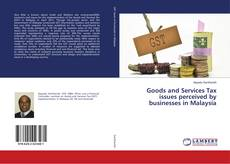 Capa do livro de Goods and Services Tax issues perceived by businesses in Malaysia