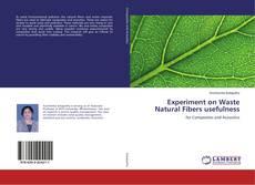 Portada del libro de Experiment on Waste Natural Fibers usefulness