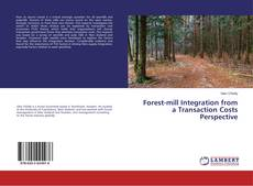 Bookcover of Forest-mill Integration from a Transaction Costs Perspective