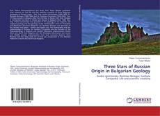 Bookcover of Three Stars of Russian Origin in Bulgarian Geology