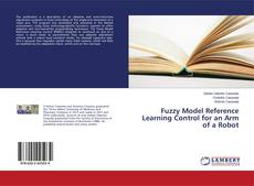 Bookcover of Fuzzy Model Reference Learning Control for an Arm of a Robot