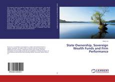 Bookcover of State Ownership, Sovereign Wealth Funds and Firm Performance