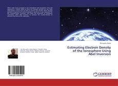 Couverture de Estimating Electron Density of the Ionosphere Using Abel Inversion