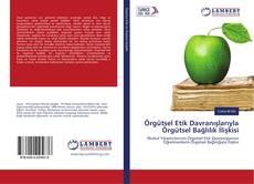 Bookcover of Örgütsel Etik Davranışlarıyla Örgütsel Bağlılık İlişkisi