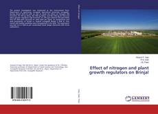 Bookcover of Effect of nitrogen and plant growth regulators on Brinjal