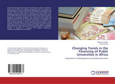 Bookcover of Changing Trends in the Financing of Public Universities in Africa