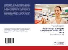 Portada del libro de Developing a Surrogate Endpoint for AIDS Clinical Trials