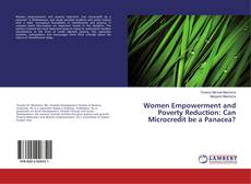 Bookcover of Women Empowerment and Poverty Reduction: Can Microcredit be a Panacea?