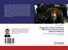Buchcover von Diagnosis of the Induction Machine based on Finite Element Method