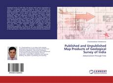 Bookcover of Published and Unpublished Map Products of Geological Survey of India