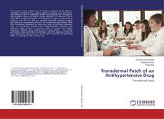 Transdermal Patch of an Antihypertensive Drug kitap kapağı