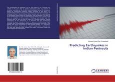 Predicting Earthquakes in Indian Peninsula kitap kapağı
