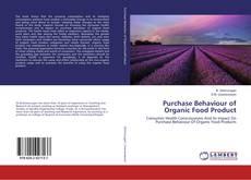 Borítókép a  Purchase Behaviour of Organic Food Product - hoz