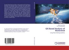 Bookcover of GIS Based Analysis of Watershed