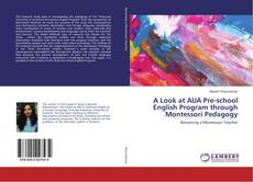 Bookcover of A Look at AUA Pre-school English Program through Montessori Pedagogy
