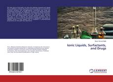 Bookcover of Ionic Liquids, Surfactants, and Drugs