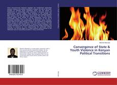 Portada del libro de Convergence of State & Youth Violence in Kenyan Political Transitions