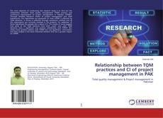 Bookcover of Relationship between TQM practices and CI of project management in PAK