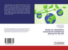 Bookcover of Study on adsorption removal of commercial phenyl on fly ash