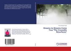 """Borítókép a  Dreams to Dreams Come True """"The Crocodile Resurfaces"""" - hoz"""