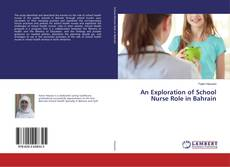 Bookcover of An Exploration of School Nurse Role in Bahrain
