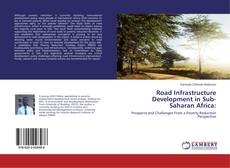 Bookcover of Road Infrastructure Development in Sub-Saharan Africa: