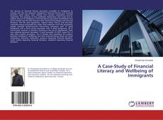 Bookcover of A Case-Study of Financial Literacy and Wellbeing of Immigrants