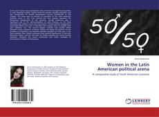 Couverture de Women in the Latin American political arena