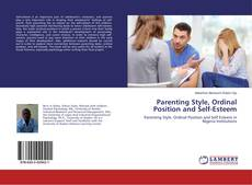 Bookcover of Parenting Style, Ordinal Position and Self-Esteem