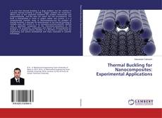 Bookcover of Thermal Buckling for Nanocomposites: Experimental Applications