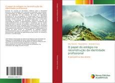 Bookcover of O papel do estágio na reconstrução da identidade profissional