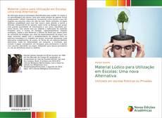 Bookcover of Material Lúdico para Utilização em Escolas: Uma nova Alternativa