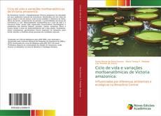 Bookcover of Ciclo de vida e variações morfoanatômicas de Victoria amazonica: