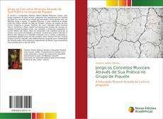 Bookcover of Jongo os Conceitos Musicais Através de Sua Prática no Grupo de Piquete