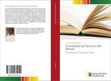 Buchcover von A fundação da Terra ou dos Reinos