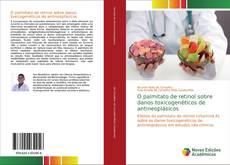 Capa do livro de O palmitato de retinol sobre danos toxicogenéticos de antineoplásicos
