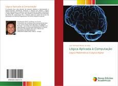 Bookcover of Lógica Aplicada à Computação