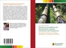 Bookcover of Eficiência Energética em Saneamento usando Inversores de Frequência
