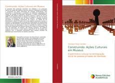 Capa do livro de Construindo: Ações Culturais em Museus