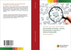 Capa do livro de Sociedade limitada: sócios, dissolução irregular e desconsideração