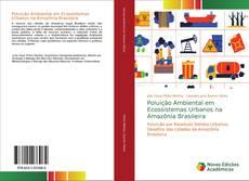 Bookcover of Poluição Ambiental em Ecossistemas Urbanos na Amazônia Brasileira