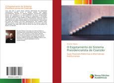 O Esgotamento do Sistema Presidencialista de Coalizão kitap kapağı