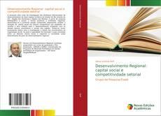 Borítókép a  Desenvolvimento Regional: capital social e competitividade setorial - hoz